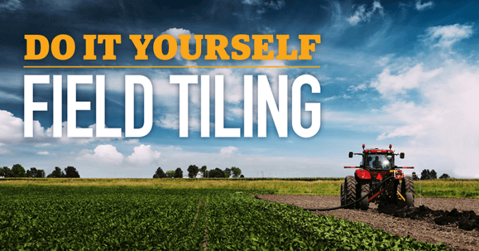 Do-It-Yourself Field Tiling
