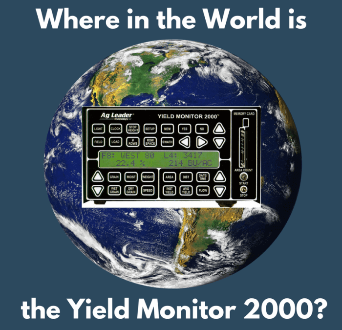 Where in the World is the Yield Monitor 2000?